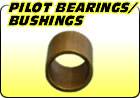 Pilot Bearings / Bushings
