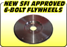 New & SFI Approved 6-Bolt Flywheels