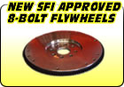 New & SFI Approved 8-Bolt Flywheels