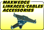 Maxwedge Linkages / Cables / Accessories