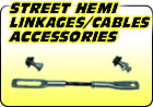 Street Hemi Linkages / Cables / Accessories